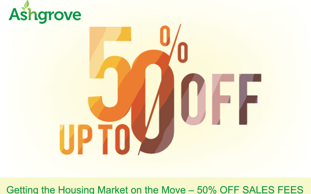 Getting the Housing Market on the Move – 50% OFF SALES FEES